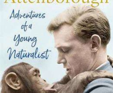 Book Review – Adventures of a Young Naturalist – Sir David Attenborough