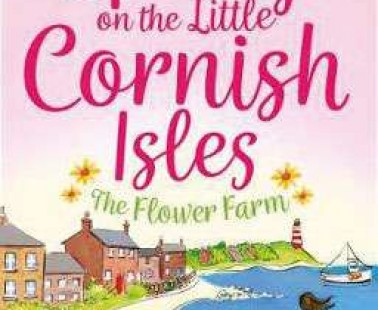 Book Review – Spring on the Little Cornish Isles: The Flower Farm – Phillipa Ashley